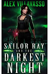 Sailor Ray and the Darkest Night: A Supernatural Urban Fantasy Thriller (The Pact Book 1) Kindle Edition
