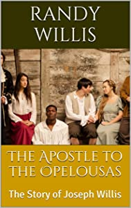 The Apostle to the Opelousas: The Story of Joseph Willis