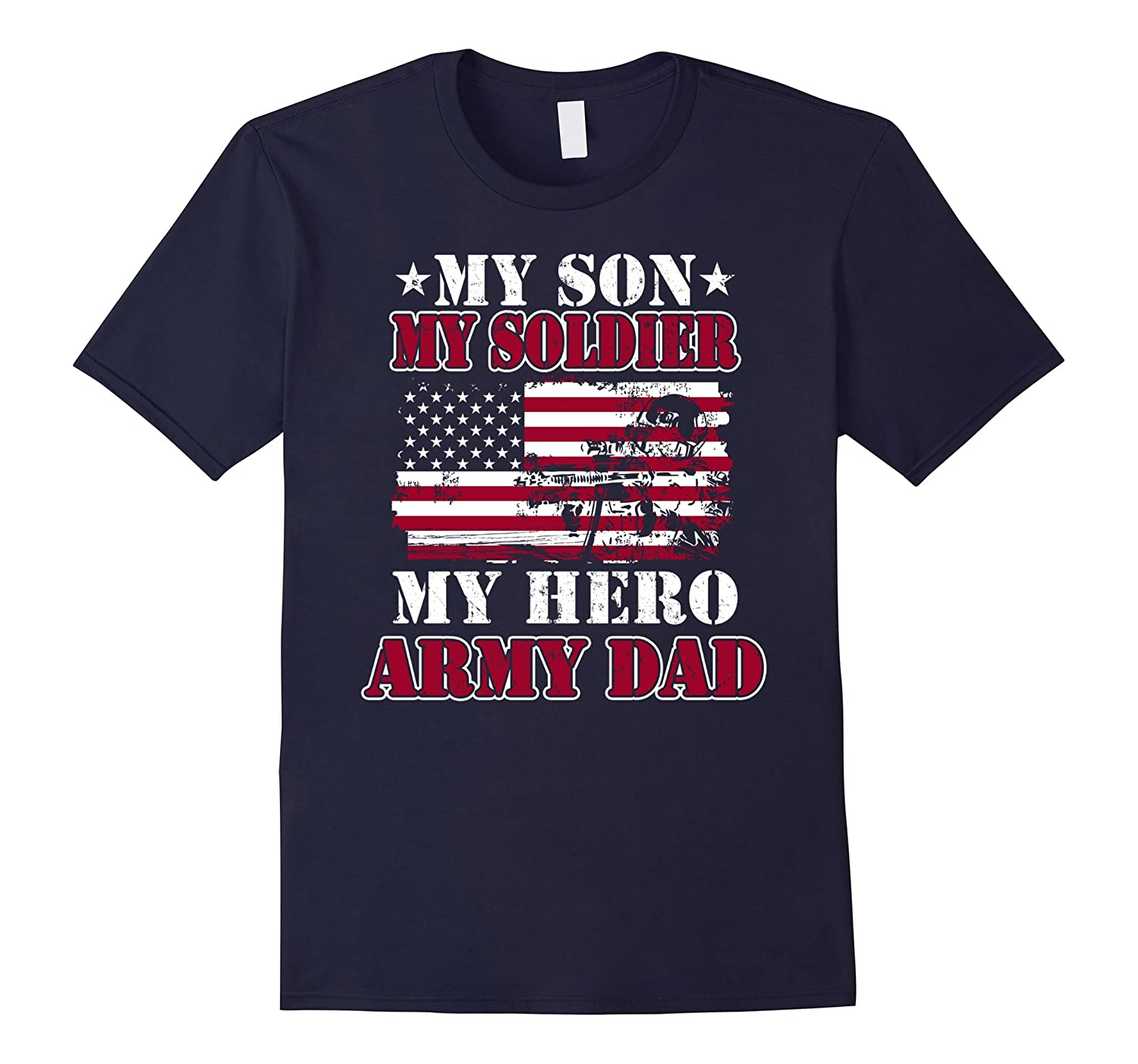 My Army Dad T-Shirt My Son-My Soldier-My Hero-US Soldier Tee-TD