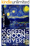 Frogs, green moon rivers and stardust (PopKorn Press Book 17)