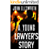A Young Lawyer's Story (Thaddeus Murfee Legal Thrillers Book 1)