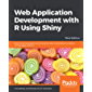 Web Application Development with R Using Shiny: Build stunning graphics and interactive data visualizations to deliver cutting-edge analytics, 3rd Edition