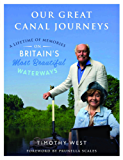 Our Great Canal Journeys: A Lifetime of Memories on Britain's Most Beautiful Waterways