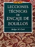 Lecciones técnicas de encaje de bolillos (El Libro De..)