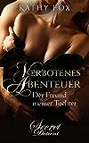 Verbotenes Abenteuer - der Freund meiner Tochter: Band 1: Erotikroman; Erotischer Roman (Secret Desires)