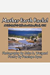 Mother Earth Rocks! a Kid's Guide to Yellowstone National Park, USA Paperback