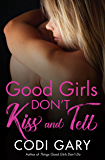 Good Girls Don't Kiss and Tell (Rock Canyon, Idaho Book 7)