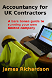 Accountancy for UK Contractors: A bare bones guide to running your own limited company (English Edition)