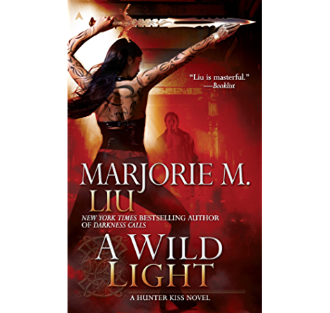 A Wild Light A Hunter Kiss Novel Book 3 Kindle Edition By Liu Marjorie M Mystery Thriller Suspense Kindle Ebooks Amazon Com