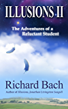 Illusions II: The Adventures of a Reluctant Student (Kindle Single)
