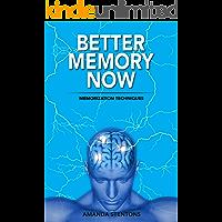 Better Memory Now: Memorization Techniques (English Edition)
