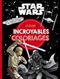 STAR WARS - Les ateliers disney - Incroyables coloriages