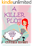 A Killer Plot (Christian Cozy Mystery) (A Nosy Neighbor Mystery Book 2)