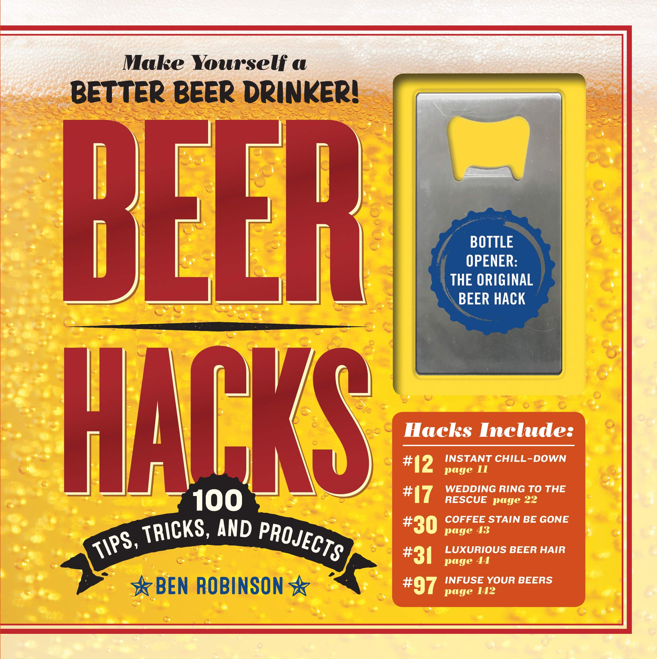 62551cf2233f9 Beer Hacks: 100 Tips, Tricks, and Projects: Ben Robinson ...