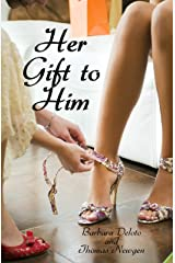 Her Gift to Him: An LGBT, First Time, Feminization, New Adult, Transgender, Short-Read Romance Kindle Edition