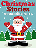 Christmas Stories: Cute Christmas Stories for Kids Ages 4-8 with Funny Christmas Jokes (Christmas Books for Children)