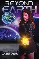 Beyond Earth (Beyond Earth Series Book 1) Kindle Edition