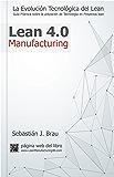 Lean Manufacturing 4.0: La Evolución Tecnológica del Lean (Spanish Edition)