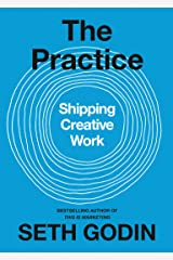 The Practice: Shipping Creative Work Kindle Edition