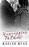 Unwrapping Tatum: Tempting Tatum Novella