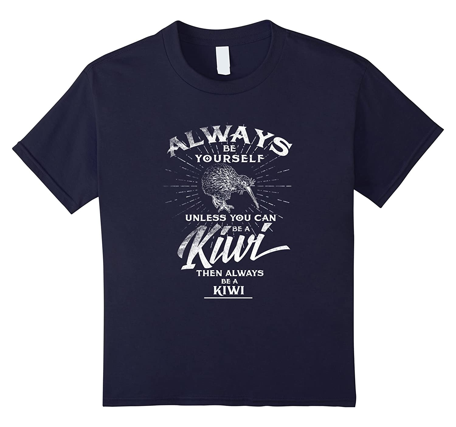 Always Yourself Unless Kiwi Funny-Awarplus