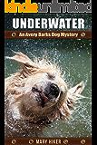 Underwater: An Avery Barks Dog Mystery (Avery Barks Cozy Dog Mysteries Book 4)