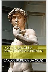 I - David, Golias e a concorrência imperfeita (A concorrência imperfeita o truque de