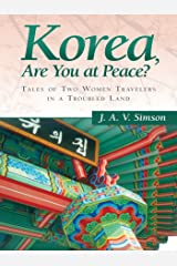 Korea, Are You at Peace?: Tales of Two Women Travelers in a Troubled Land Kindle Edition