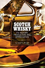 Scotch Whisky: Its History, Production and Appreciation Kindle Edition