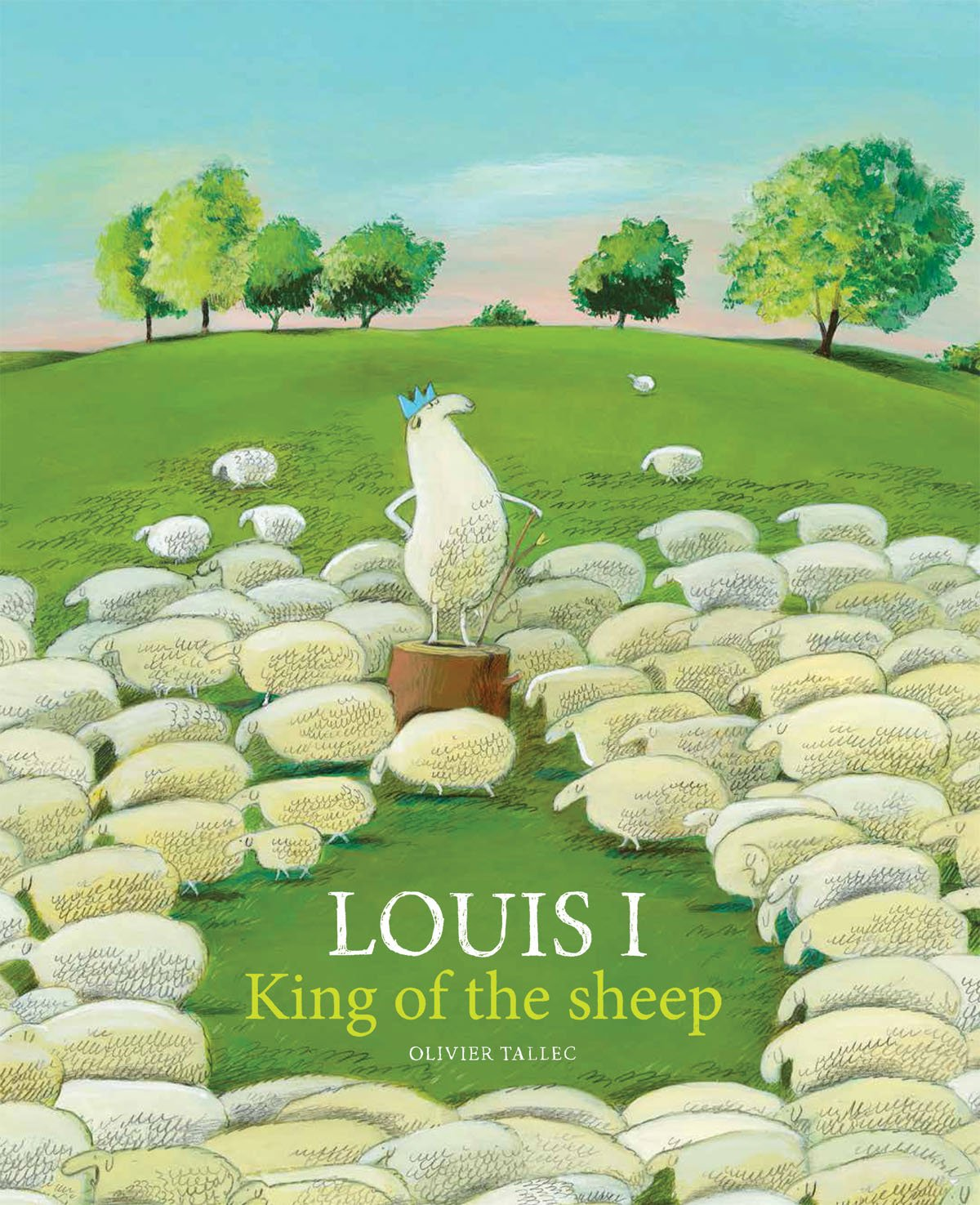 Coming Kids Olivier.Louis I King Of The Sheep Olivier Tallec 9781592701858 Amazon
