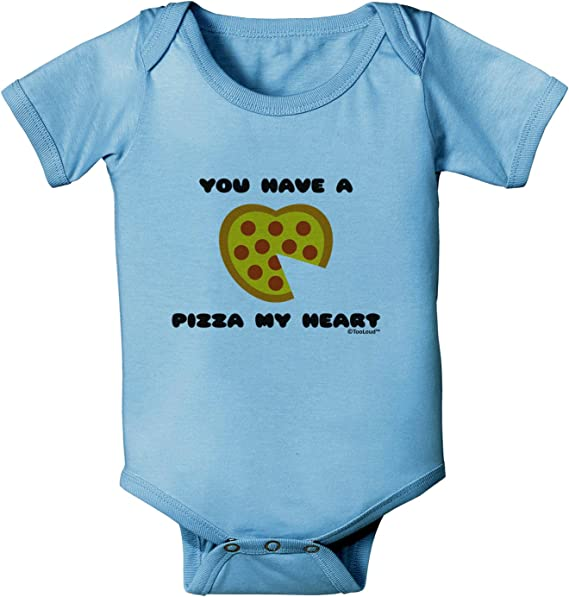 TooLoud You Have a Pizza My Heart Toddler T-Shirt