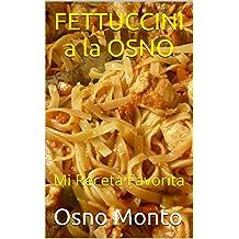 FETTUCCINI a la OSNO: Mi Receta Favorita (Spanish Edition) Nov 26, 2014