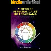 9 Tipos De Personalidades Do Eneagrama: Guia Definitivo Para Entender A Sua Personalidade, Identificar Seus Pontos…