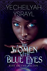 The Women with Blue Eyes: Rise of the Fallen Kindle Edition