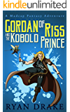 Gordan of Riss and the Kobold Prince (A Madcap Fantasy Adventure Book 0)