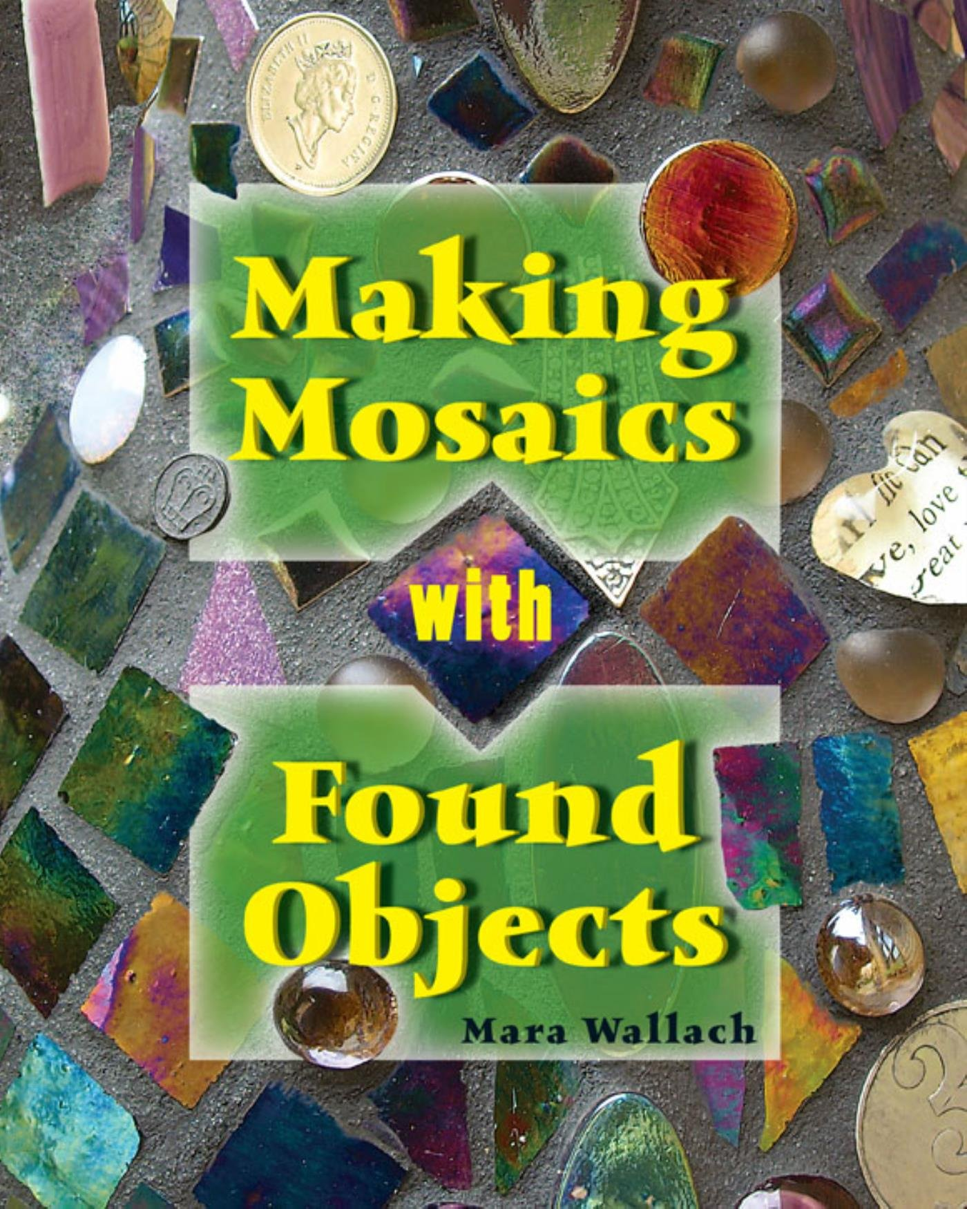 Making Mosaics with Found Objects (English Edition)