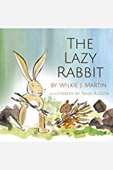 The Lazy Rabbit: Startling New Grim Modern Fable About Laziness With A Rabbit, A Vole And A Fox. Kindle Edition