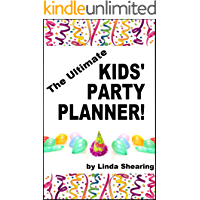 Kids' Party Planner! Children's Party Planning Made Quick And Easy! (English Edition)