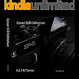 Canon SLR Camera Collection (A,E, F & T Series Book 1)