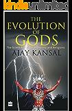 The Evolution of Gods: The Scientific Origin of Divinity and Religions