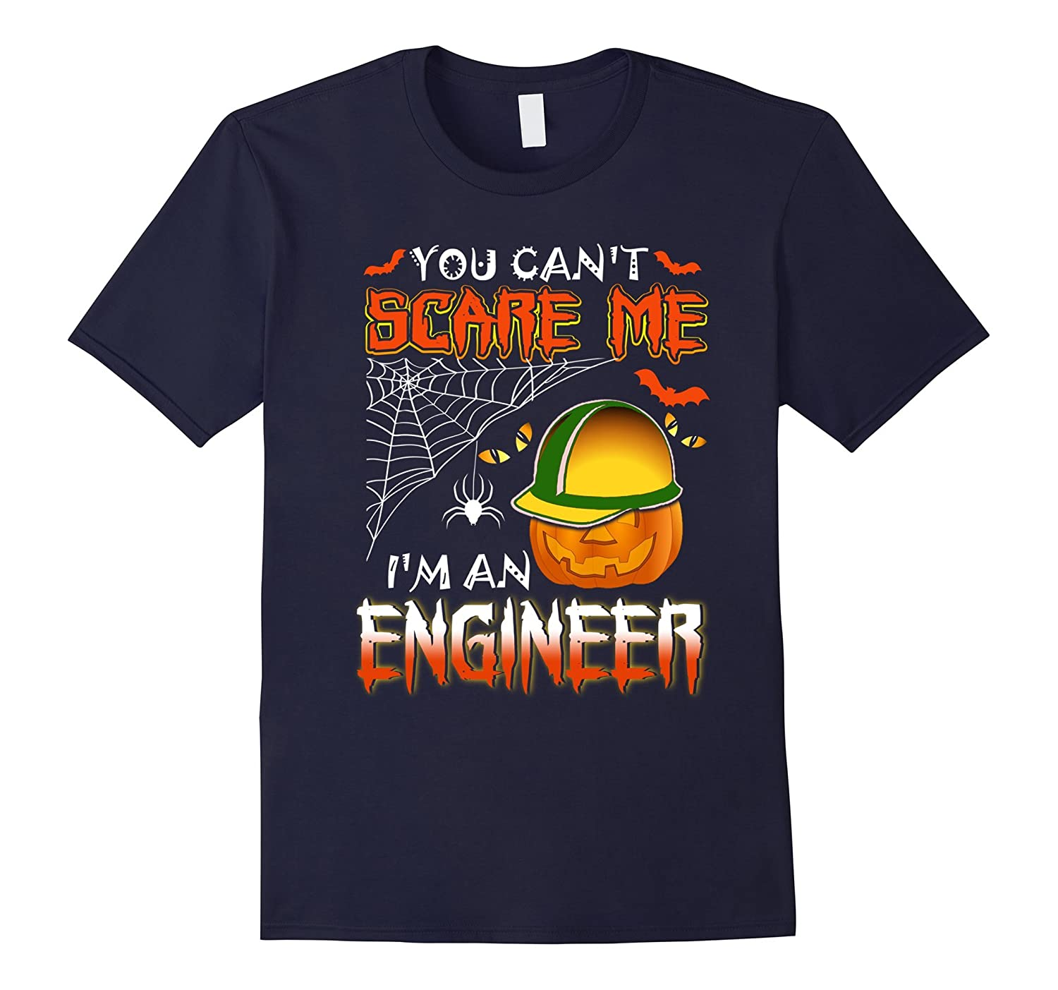You Can't Scare Me I'm An Engineer T-Shirt-TH