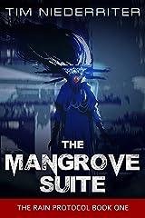 The Mangrove Suite (The Rain Protocol Book 1) Kindle Edition