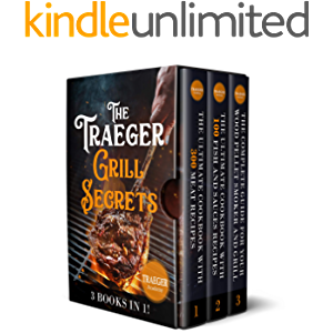 3 Books In 1 • The Traeger Grill Secrets The Complete Wood Pellet Smoker And Grill Cookbook: The Ultimate Guide • More…