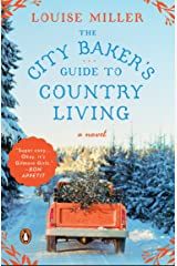 The City Baker's Guide to Country Living: A Novel Kindle Edition