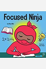 Focused Ninja: A Children's Book About Increasing Focus and Concentration at Home and School (Ninja Life Hacks 21) Kindle Edition