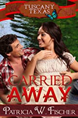 Carried Away (Tuscany, Texas Book 2) Kindle Edition
