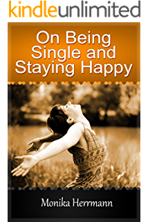 Amazon how to be happy alone the ultimate guide on how to on being single and staying happy being single and letting go moving on ccuart Images