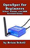 OpenSpot for Beginners: D-Star, Fusion, and DMR Accessed Easily