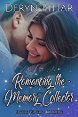 Romancing the Memory Collector: Quirky talents are important in this paranormal romance (The Future Movers Book 5) Kindle Edition