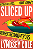 Sliced Up: A Cozy Murder Mystery